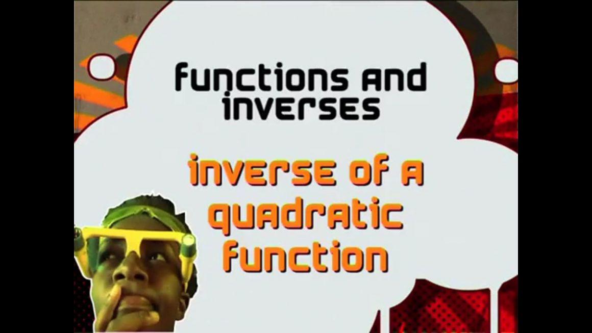 15 Inverse of a Quadratic Function