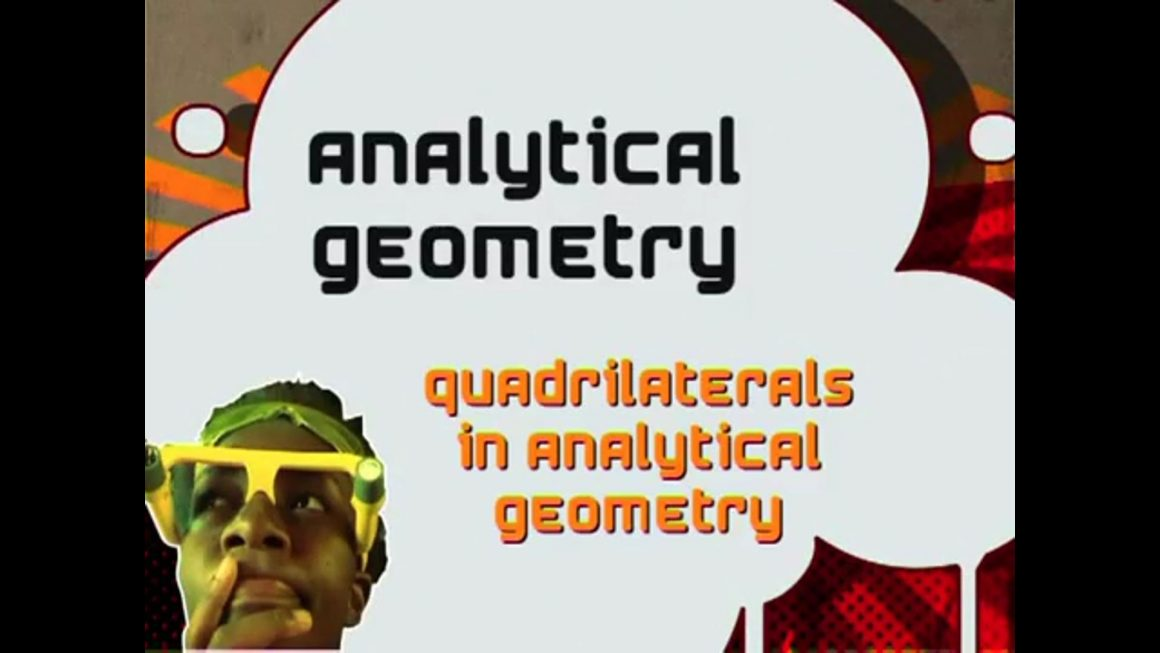 21 Quadrilaterals in Analytical Geometry