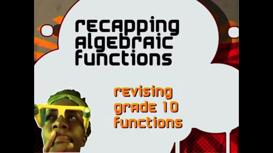 22 Revising Grade 10 Functions
