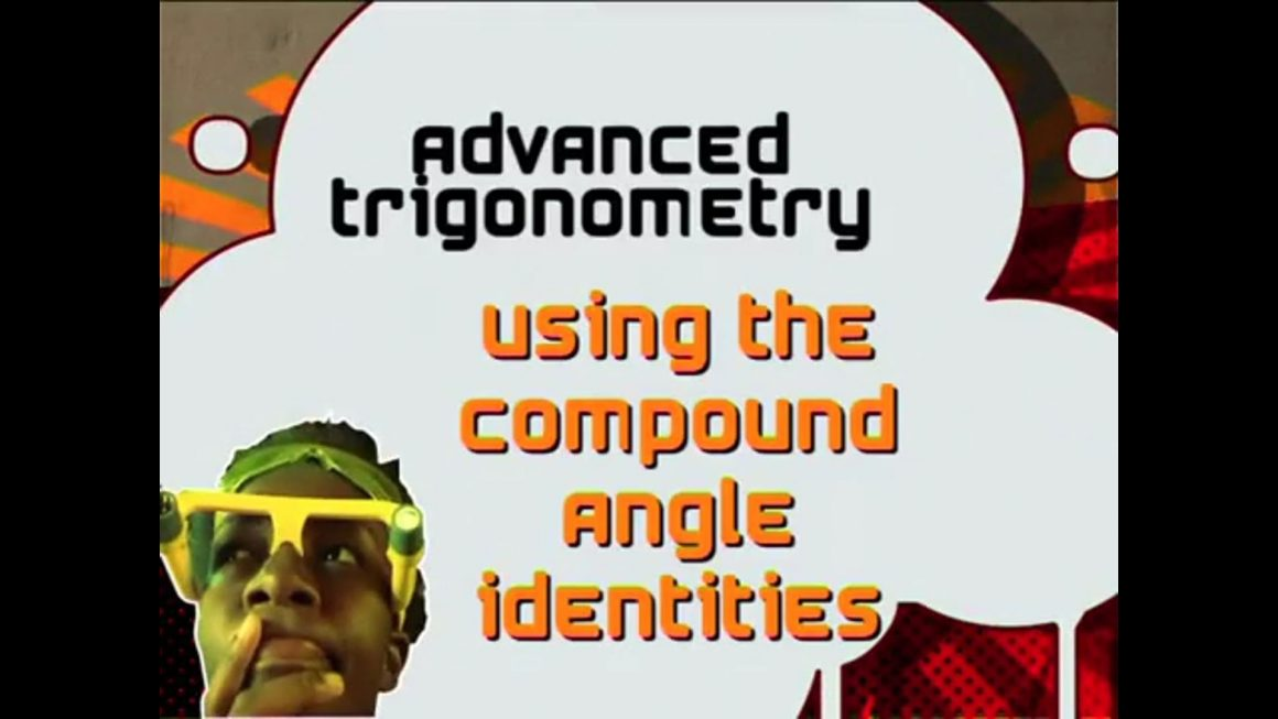 30 Using the Compound Angle Identities