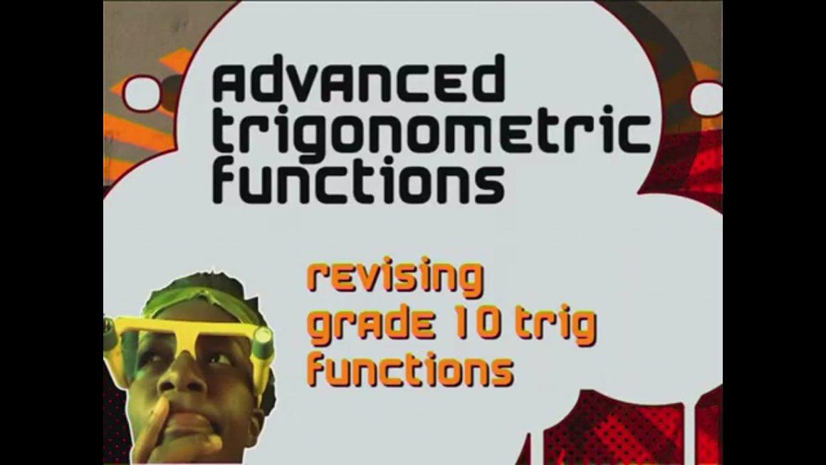39 Revising Grade 10 Trig Functions
