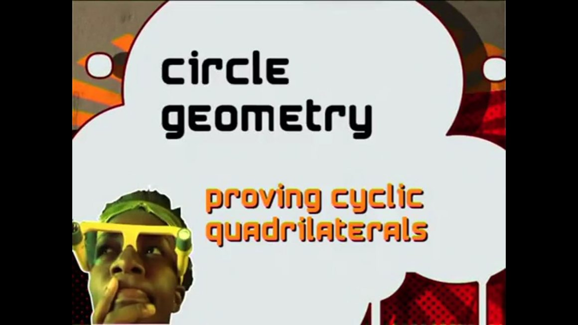 60 Circle Geometry – Proving Cyclic Quadrilaterals