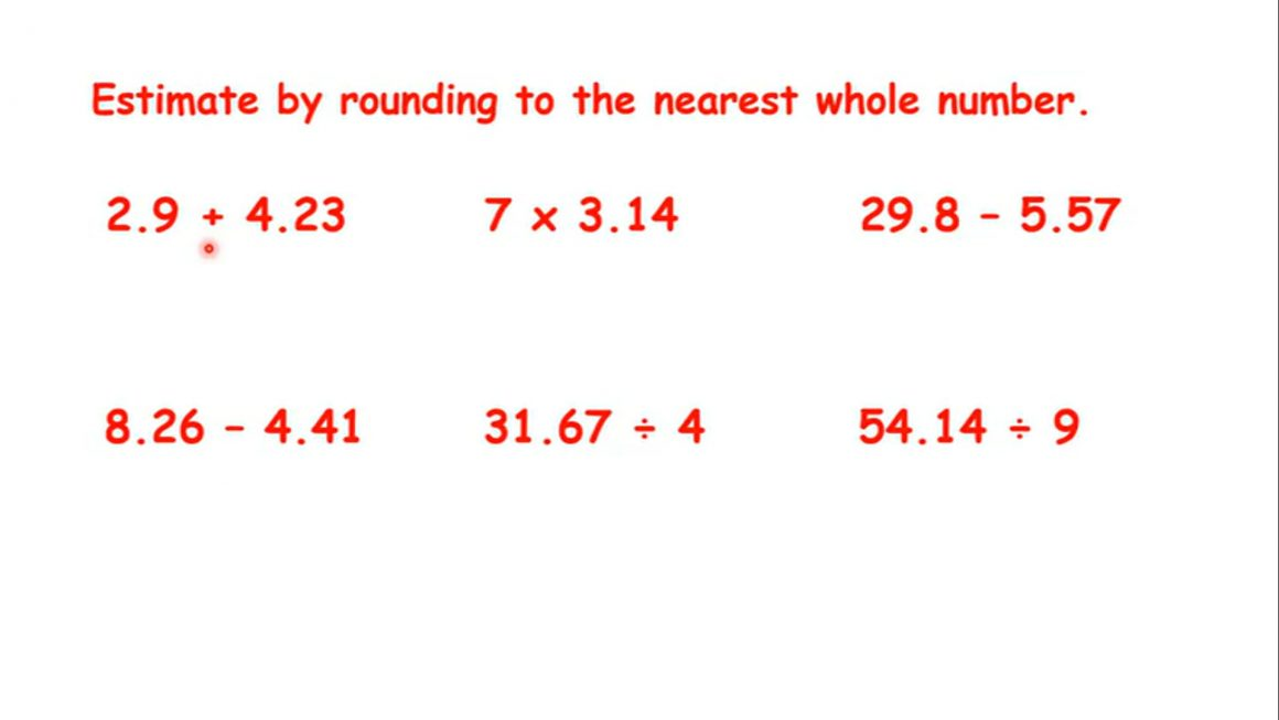 Estimate by rounding to the nearest whole number