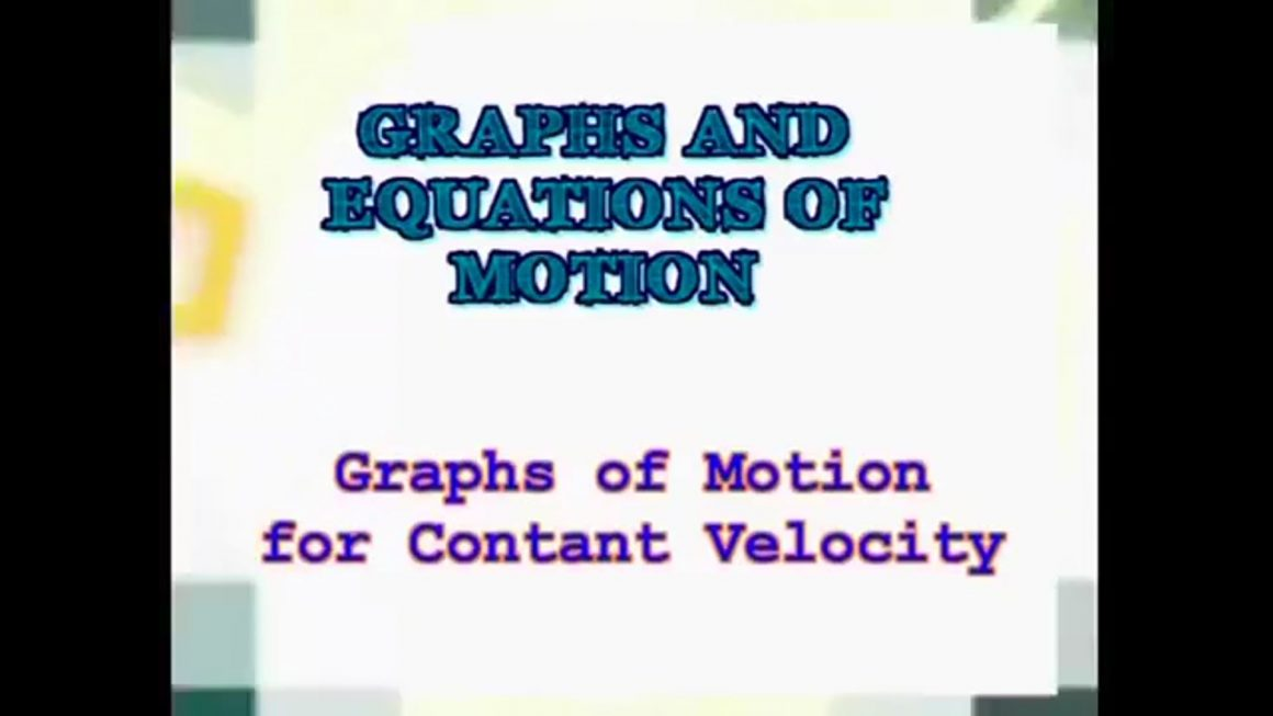 109 Constant Velocity and Graphs of Motion
