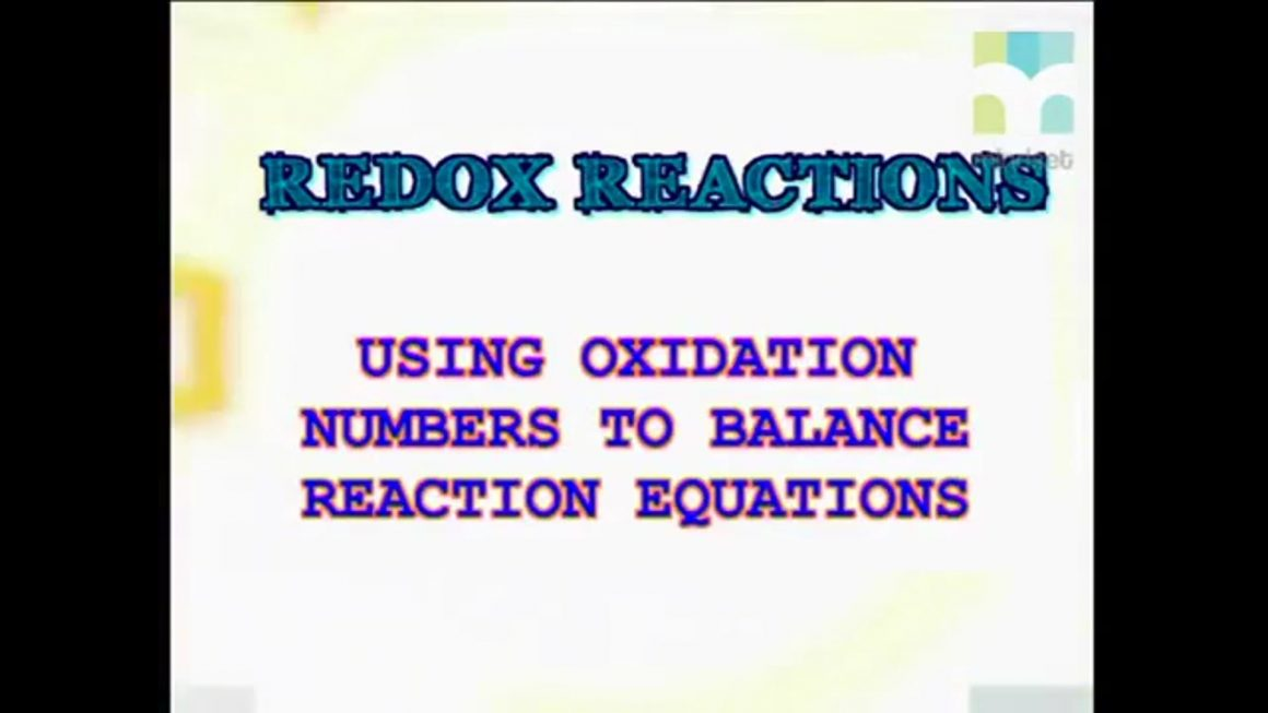 99 Balancing Equations using Oxidation Numbers