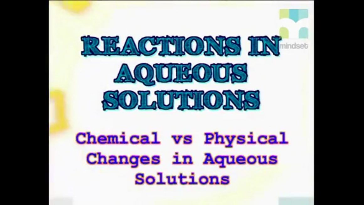 89 Chemical vs Physical Changes in Aqueous Solutions