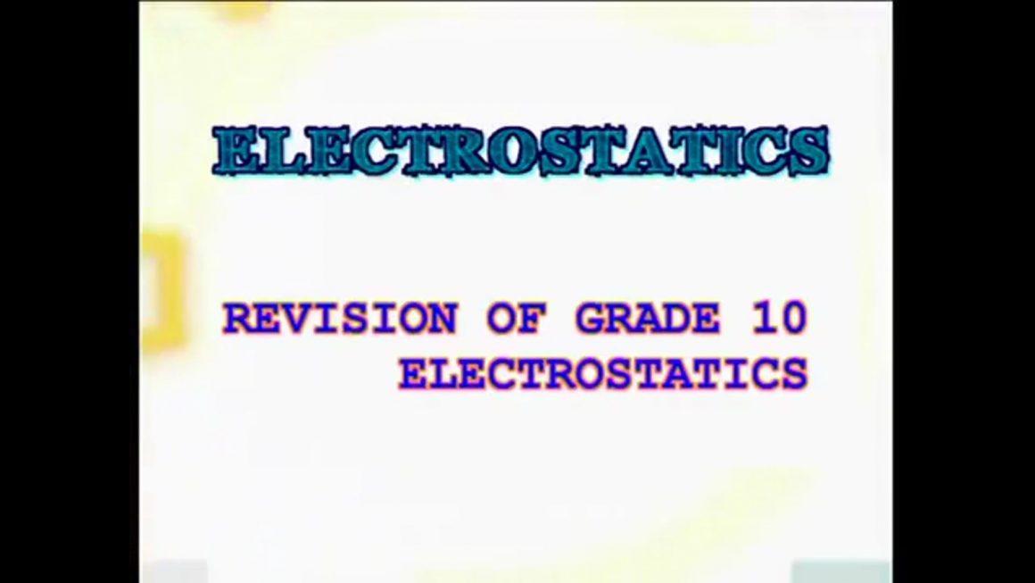 64 Revision of Grade 10 Electrostatics