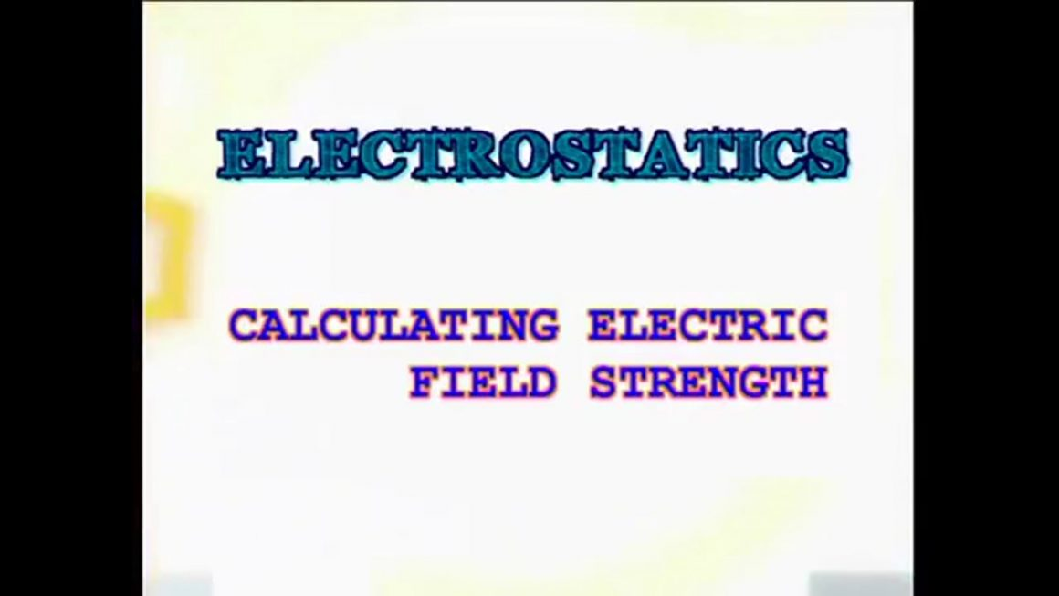 68 Calculating Electric Field Strength