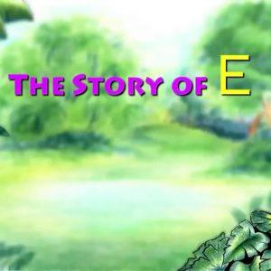 Story Of Letter E for Nursery Kids