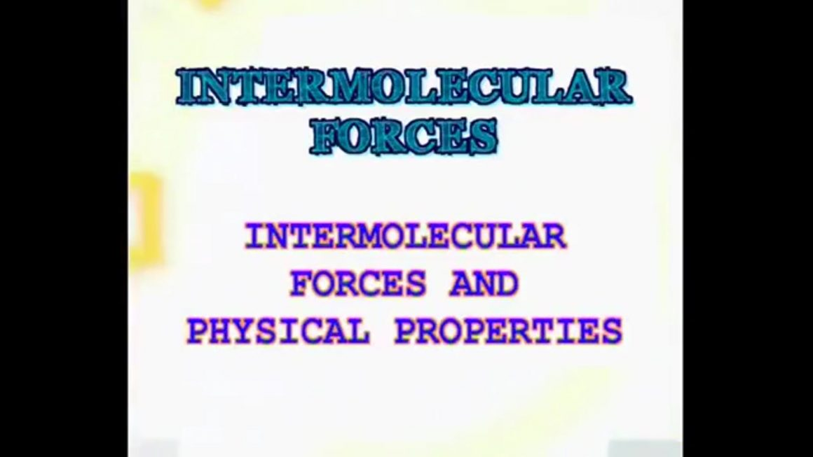 33 Intermolecular Forces and Physical Properties