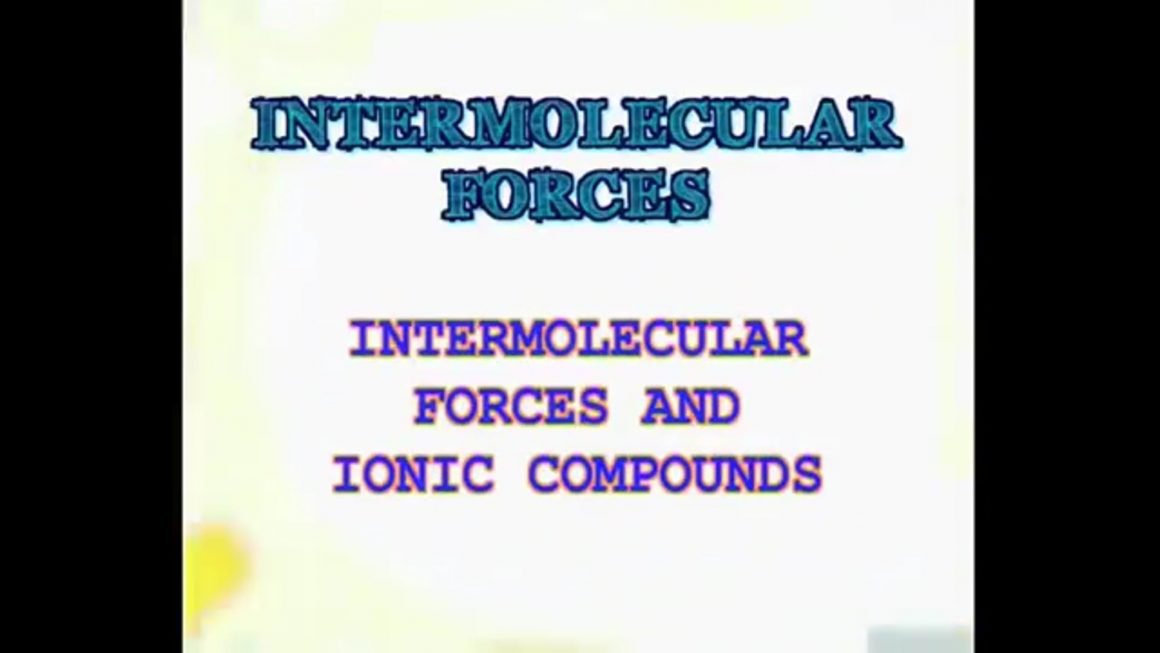 32 Intermolecular Forces and Ionic Compounds