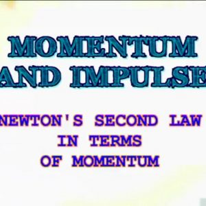 02 Newton's Second Law in Terms of Momentum