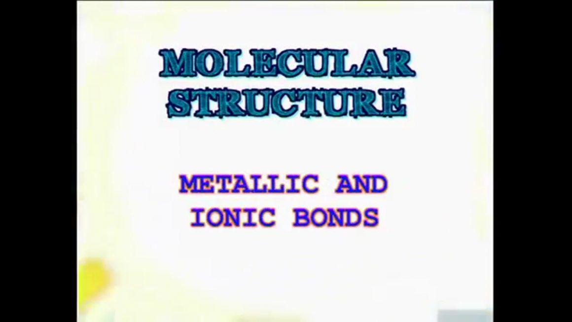 21 Metallic and Ionic Bonds