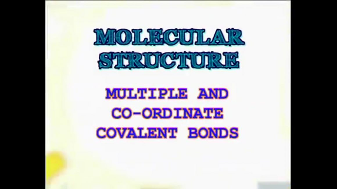 23 Multiple and Co-ordinate Covalent Bonds