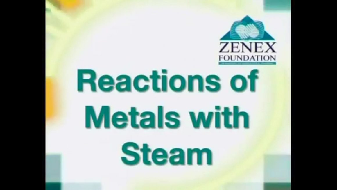 09 Reactions of Metals with Steam
