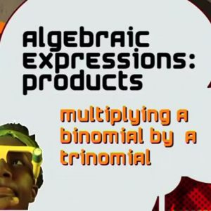 06 Multiplying a Binomial by Trinomial