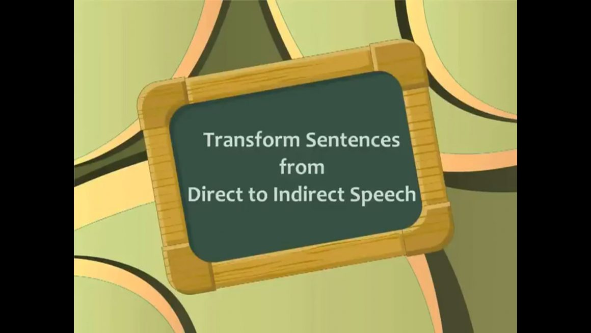 Transform Sentences from Direct to Indirect Speech