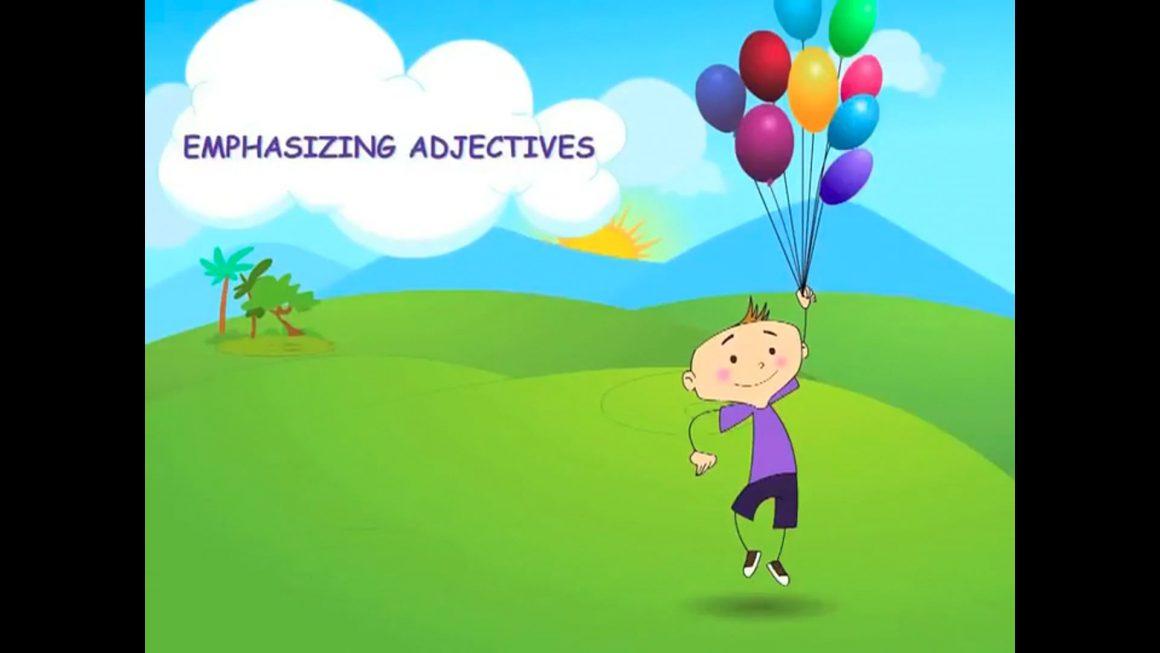 Zizi & Fleck – Adjectives – Emphasizing