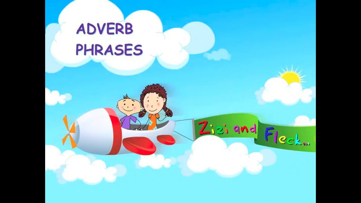 Zizi & Fleck – Adverb Phrases