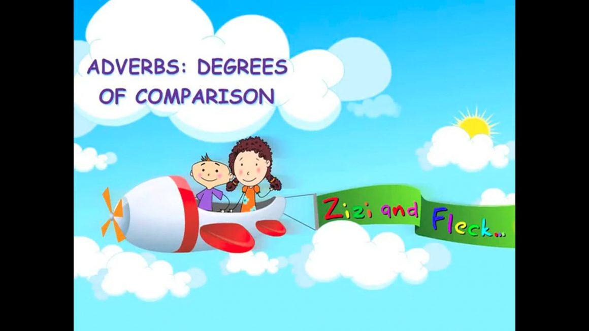 Zizi & Fleck – Adverbs – Degrees of Comparison