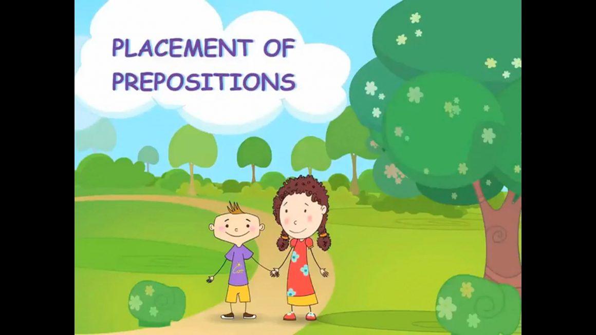Zizi & Fleck – Prepositions – Placement of Prepositions