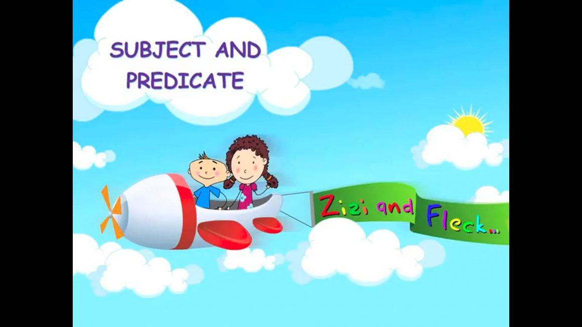 Zizi & Fleck – Sentence – Subject and Predicate