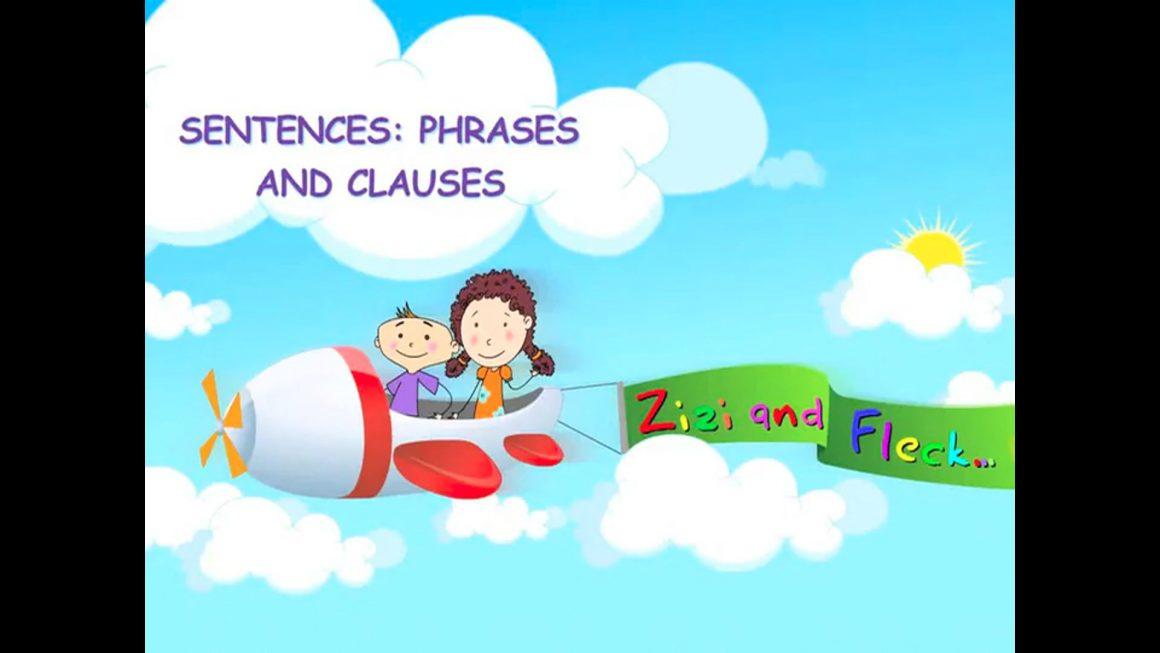 Zizi & Fleck – Sentences – Phrases and Clauses