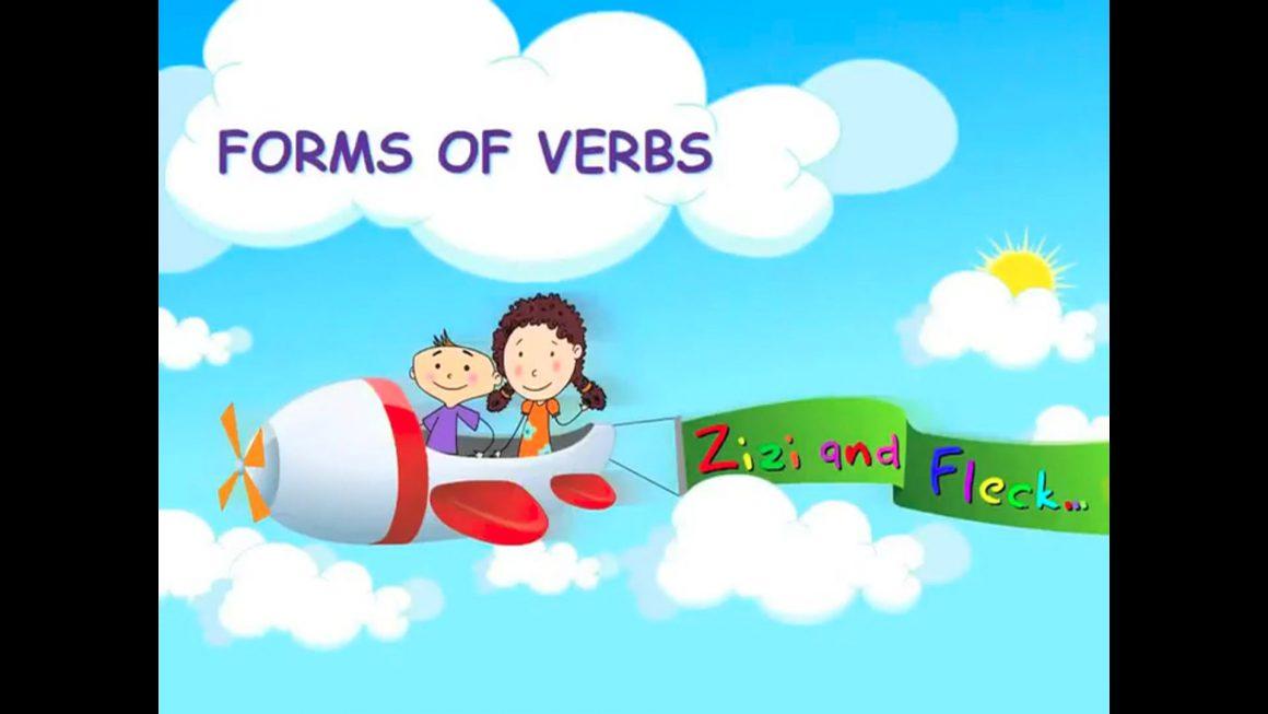 Zizi & Fleck – Verbs – 5 Forms of Verbs